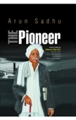 The Pioneer : Life & Times of Vitthalrao Vikhe Patil Founder of The Co-operative movement in Indian Sugar Industry