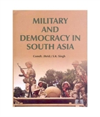 Military And Democracy in South Asia