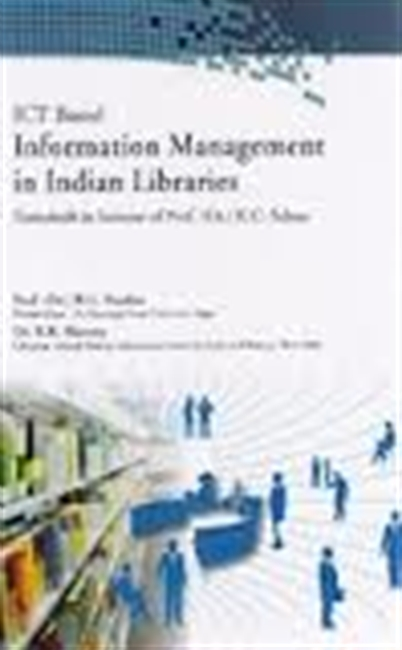 ICT Based Information Management in Indian Libraries : Festschrift in Honour of Prof. (Dr) K.C. Sahoo