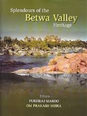 Splendours of The Betwa Valley Heritage