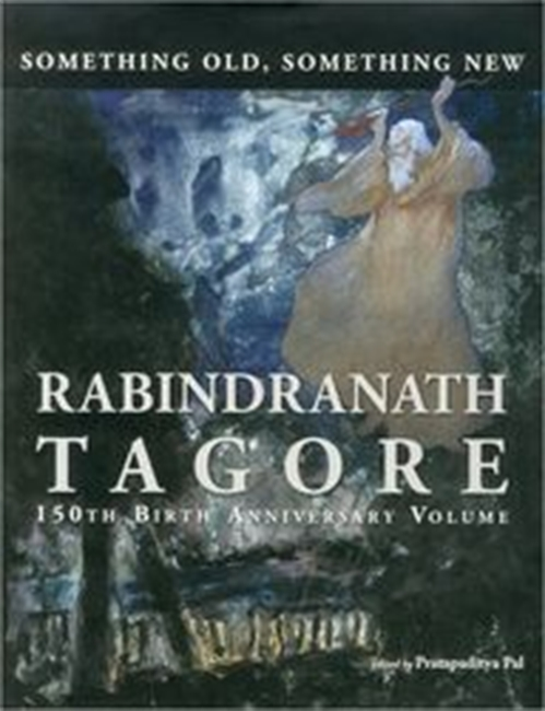 Rabindranath Tagore : 150th Birth Anniversary Volume