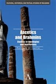 Ascetics And Brahmins : Studies in Ideologies And Institutions