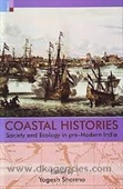 Coastal Histories : Society And Ecology in Pre-Modern India