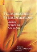 Transmissions And Transformations : Learning Through The Arts In Aisa