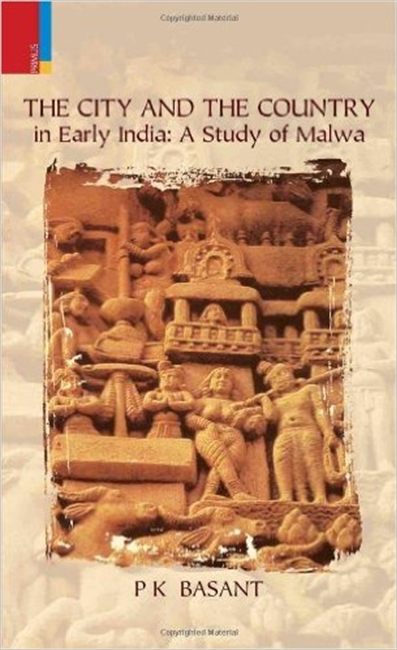 The City And The Country in Early India: A Study of Malwa