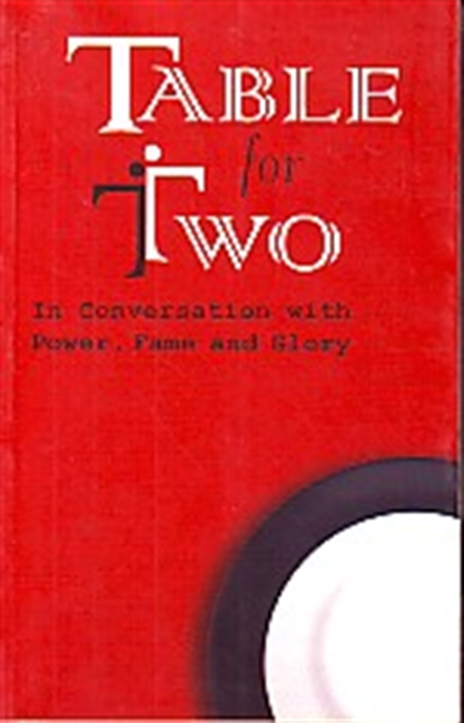 Table For Two : In Conversation With Power, Fame And Glory