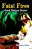 Fatal Fires : Dark Before The Dawn