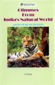 Glimpses From India`s Natural World: A Book For Nature Education