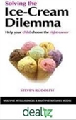 Solving The Ice-Cream Dilemma : Help Your Child Choose The Right Career