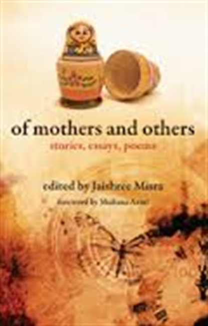 Of Mothers And Others : Stories, Essays, Poems