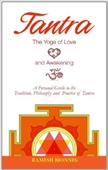 Tantra The Yoga of Love And Awakening