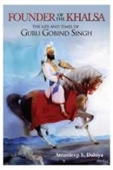Founder of The Khalsa : The Life And Times of Guru Gobind Singh