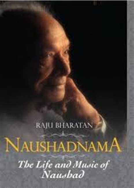 Naushadnama : The Life And Music of Naushad