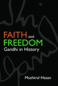 Faith and Freedom: Gandhi In History