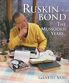 Ruskin Bond : The Mussoorie Years