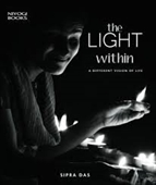 The Light Within : A Different Vision of Life