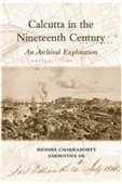 Calcutta in The Nineteenth Century An Archival Exploration