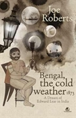 Bengal, The Cold Weather 1873 : A Dream of Edward Lear in India