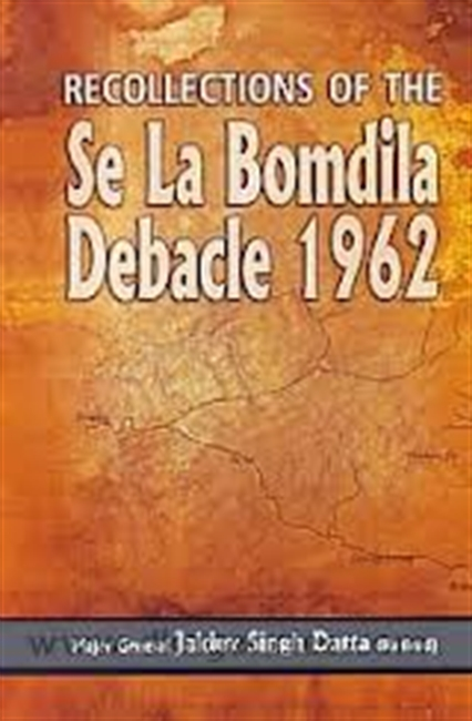 Recollections of The Se La Bomdila Debacle 1962