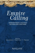Empire Calling : Administering Colonial Australasia And India