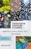 Twentieth Century Classics : Reflections on Writers And Their Times