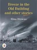 Breeze In The Old Building And Other Stories
