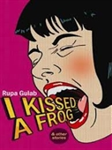 I Kissed A Frog & Other Stories
