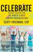 Celebrate : Lessons Learned From The Worlds Most Admired Organizations