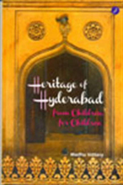 Heritage of Hyderabad From Children For Children