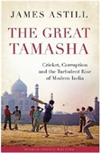 The Great Tamasha: Cricket, Corruption and the Turbulent Rise of Modern India