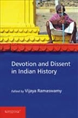 Devotion And Dissent in Indian History