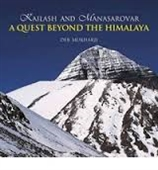 Kailash And Mansarovar : A Quest Beyond The Himalaya
