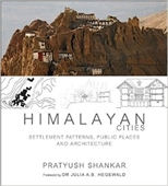 Himalayan Cities : Settlement Patterns, Public Places And Architecture