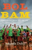 Bol Bam : Approaches To Shiva