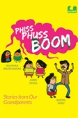 Phiss Phuss Boom: Stories from Our Grandparents