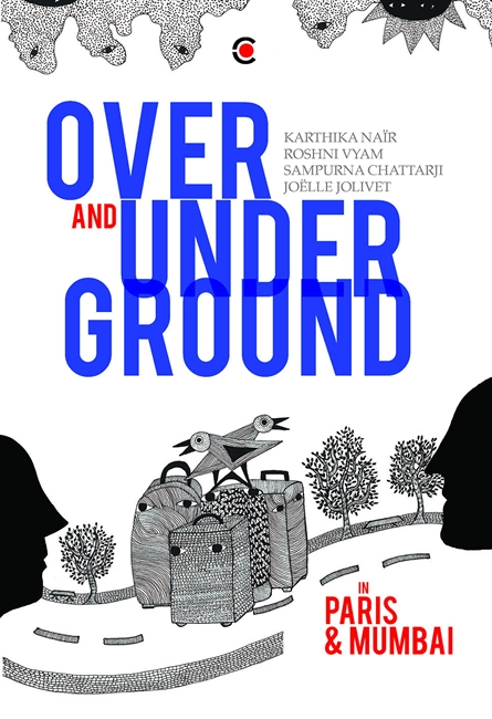 Over and Under Ground in Mumbai and Paris