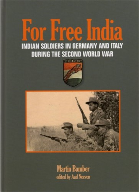 For Free India : Indian Soldiers in Germany And Italy During The Second World War