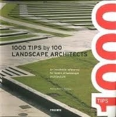 1000 Tips By 100 Landscape Architects : An Inevitable Reference For Lovers of landscape Architecture