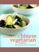 Contemporary Chinese Vegetarian Cuisine: 60 Easy Recipes For The Modern Table (Cookery)