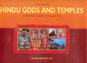 Hindu Gods And Temples : Symbolism, Sanctity And Sites