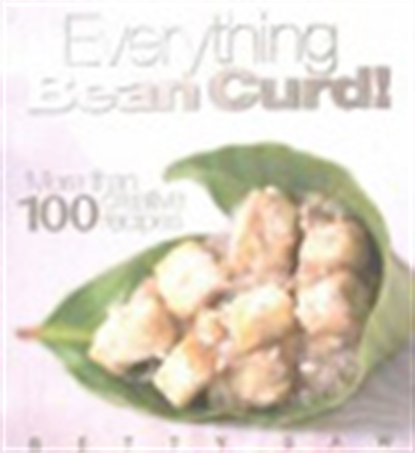 Everything Bean Curd! - More Than 100 Creative Recipes